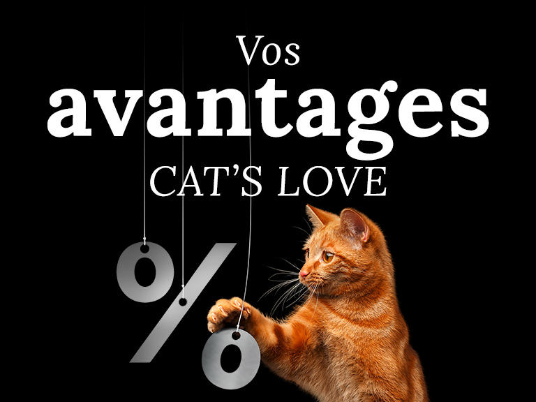 Vos avantages CAT'S LOVE